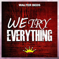 Walter Beds - We Try Everything