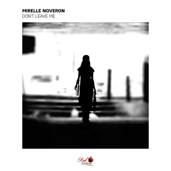 Mirelle Noveron - Don't Leave Me