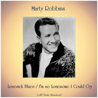 Marty Robbins - Lovesick Blues / I'm so Lonesome I Could Cry (All Tracks Remastered)
