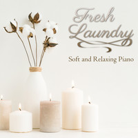 Relaxing BGM Project - Fresh Laundry ~ Soft and Relaxing Piano