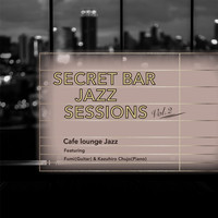 Cafe lounge Jazz - Secret Bar Jazz Sessions, Vol. 2