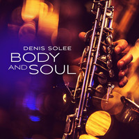 Denis Solee - Body and Soul