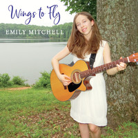 Emily Mitchell - Wings to Fly