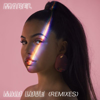 Mabel - Mad Love (Remixes)