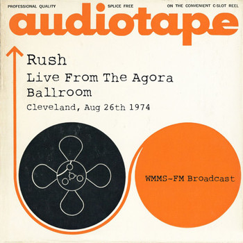 Rush - Live From The Agora Ballroom, Cleveland, Aug 26th 1974 WMMS-FM Broadcast (Remastered)