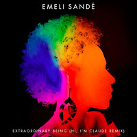 Emeli Sandé - Extraordinary Being (Hi, I'm Claude Remix)