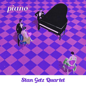 Stan Getz Quartet - Piano