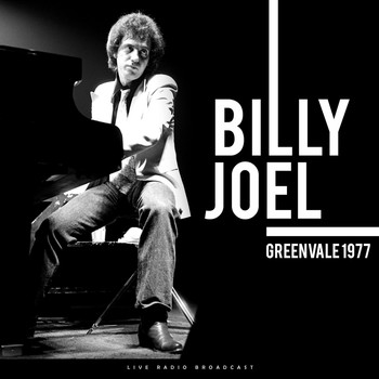 Billy Joel - Greenvale 1977 (Live)