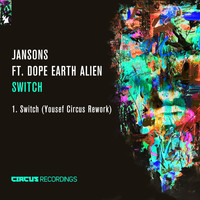 Jansons feat. Dope Earth Alien - Switch (Yousef Circus Rework)