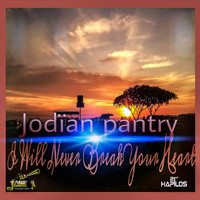 Jodian Pantry - I Will Never Break Your Heart