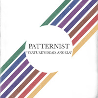 Patternist - Feature's Dead, Angela