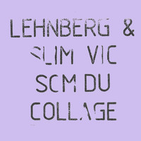 LEHNBERG & Slim Vic - Som Du / Collage