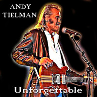 Andy Tielman - Unforgettable