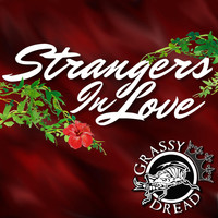 Grassy Dread - Strangers in Love