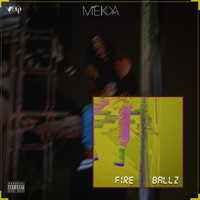 Mekka - Fire Ballz (Explicit)