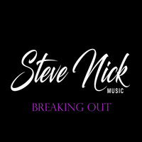 Steve Nick - Breaking Out