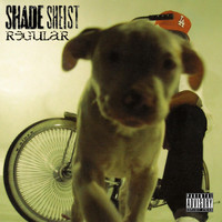 Shade Sheist - Regular (Explicit)