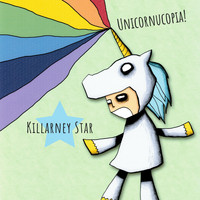 Killarney Star - Unicornucopia! (Explicit)