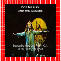 Bob Marley & The Wailers - One Love In Sausalito (31St October 1973 - Ksan Studios (The Record Plant), Sausalito, California.)