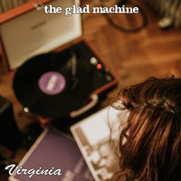 The Glad Machine - Virginia