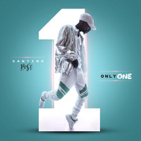 Santino Rose - Only One