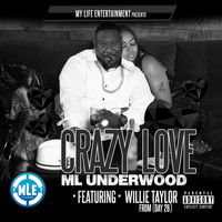 M L Underwood & Willie Taylor - Crazy Love (Explicit)