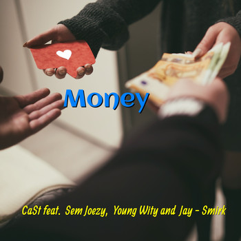 Cast - Money (feat. Jay - Smirk, Sem Joezy, Young Wity)