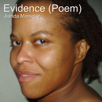 Jianda Monique - Evidence (Poem)