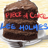 Lee Holmes - Piece of Cake