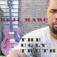 Reji Marc - The Ugly Truth