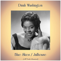 Dinah Washington - Blue Skies / Jailhouse Blues (All Tracks Remastered)