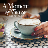 Relaxing Piano Crew - A Moment of Peace ~ Jazz for Relaxation