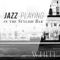 Relaxing Piano Crew - Jazz Playing in the Stylish Bar-White-
