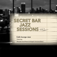 Cafe lounge Jazz - Secret Bar Jazz Sessions, Vol. 1