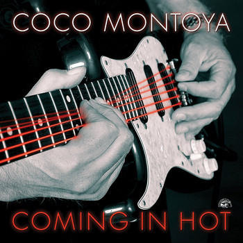 Coco Montoya - Coming In Hot