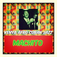 Machito - Kenya Afro Cuban Jazz