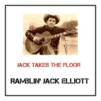 Ramblin' Jack Elliott - Jack Takes the Floor (Explicit)