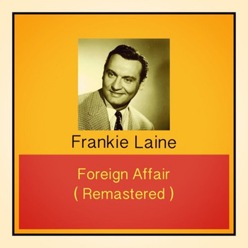 Frankie Laine - Foreign Affair (Remastered)