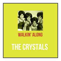 The Crystals - Walkin' Along