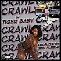 TIGER BABY - Crawl (Explicit)