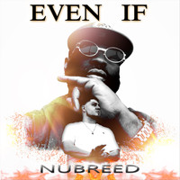 NuBreed - Even If (Explicit)