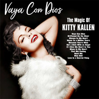Kitty Kallen - Vaya Con Dios::The Magic Of Kitty Kallen