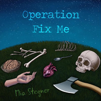 Mia Stegner - Operation Fix Me