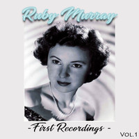 Ruby Murray - First Recordings, Vol. 1