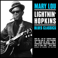 Lightnin' Hopkins - Mary Lou:: Lightnin' Hopkins Blues Classics