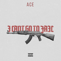 Ace - I Cant Go To Jail (Explicit)