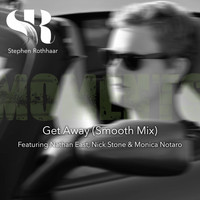 Stephen Rothhaar - Get Away (Smooth Mix) [feat. Nathan East, Nick Stone & Monica Notaro]