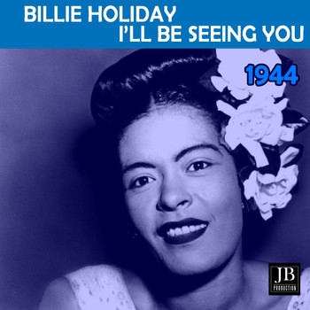Billie Holiday - I'll Be Seeing You (1944)