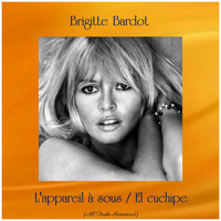 Brigitte Bardot - L'appareil à sous / El cuchipe (All Tracks Remastered)
