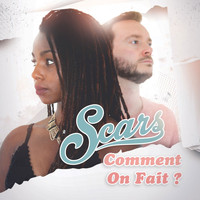 Scars - Comment on fait ?